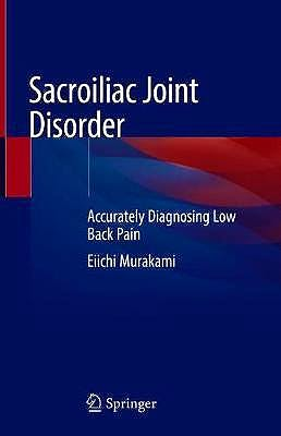 Portada del libro 9789811318061 Sacroiliac Joint Disorder. Accurately Diagnosing Low Back Pain