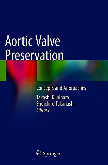Portada del libro 9789811320675 Aortic Valve Preservation. Concepts and Approaches