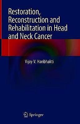 Portada del libro 9789811327353 Restoration, Reconstruction and Rehabilitation in Head and Neck Cancer