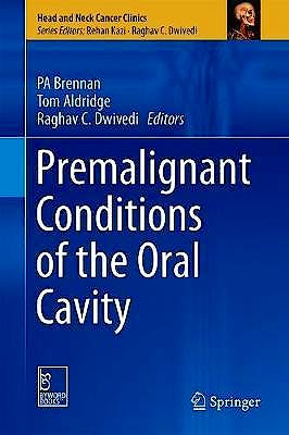 Portada del libro 9789811329302 Premalignant Conditions of the Oral Cavity (Head and Neck Cancer Clinics)