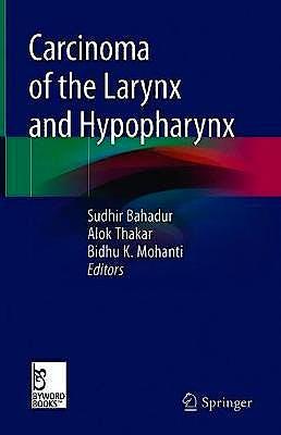 Portada del libro 9789811331091 Carcinoma of the Larynx and Hypopharynx