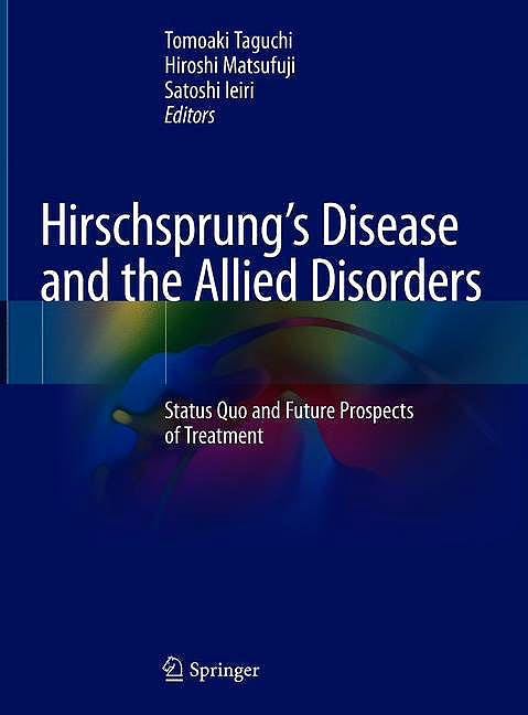 Portada del libro 9789811336058 Hirschsprung's Disease and the Allied Disorders. Status Quo and Future Prospects of Treatment