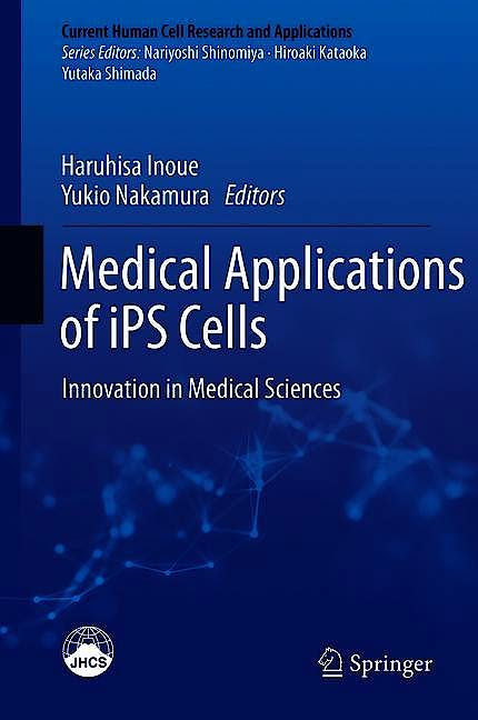 Portada del libro 9789811336713 Medical Applications of iPS Cells. Innovation in Medical Sciences (Current Human Cell Research and Applications)