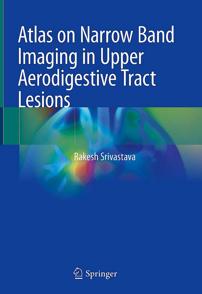 Portada del libro 9789811367502 Atlas on Narrow Band Imaging in Upper Aerodigestive Tract Lesions