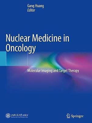 Portada del libro 9789811374609 Nuclear Medicine in Oncology. Molecular Imaging and Target Therapy (Softcover)
