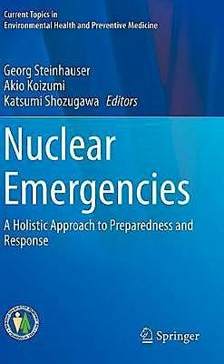 Portada del libro 9789811383298 Nuclear Emergencies. A Holistic Approach to Preparedness and Response