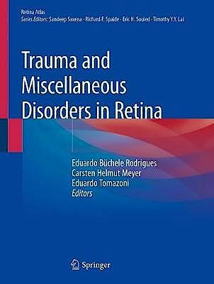 Portada del libro 9789811385520 Trauma and Miscellaneous Disorders in Retina (Softcover)