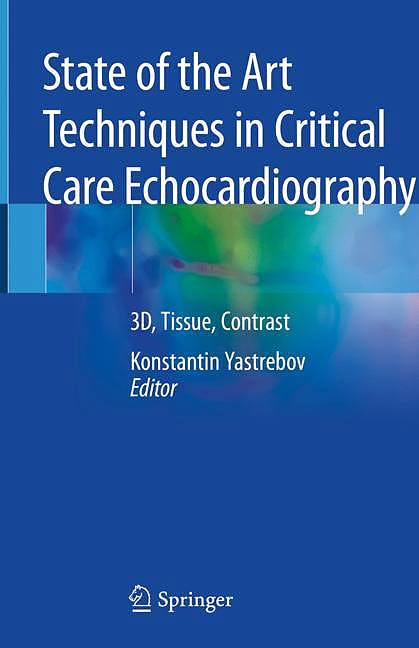 Portada del libro 9789811393211 State of the Art Techniques in Critical Care Echocardiography. 3D, Tissue, Contrast