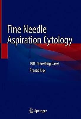 Portada del libro 9789811397714 Fine Needle Aspiration Cytology. 100 Interesting Cases