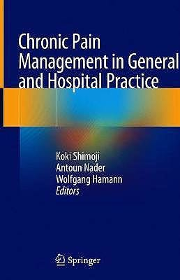 Portada del libro 9789811529320 Chronic Pain Management in General and Hospital Practice