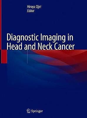 Portada del libro 9789811531873 Diagnostic Imaging in Head and Neck Cancer