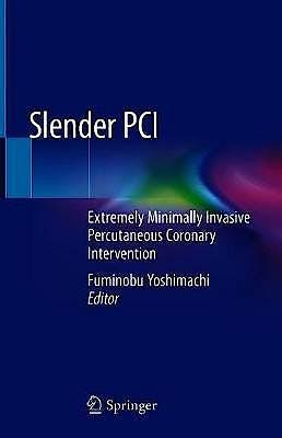 Portada del libro 9789811537769 Slender PCI. Extremely Minimally Invasive Percutaneous Coronary Intervention