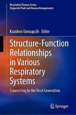 Portada del libro 9789811555954 Structure-Function Relationships in Various Respiratory Systems. Connecting to the Next Generation