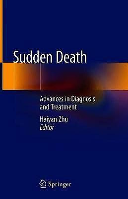 Portada del libro 9789811570018 Sudden Death. Advances in Diagnosis and Treatment