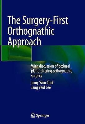 Portada del libro 9789811575402 The Surgery-First Orthognathic Approach. With Discussion of Occlusal Plane-Altering Orthognathic Surgery