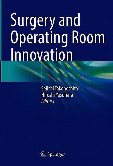 Portada del libro 9789811589782 Surgery and Operating Room Innovation