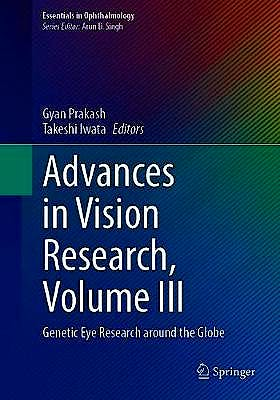 Portada del libro 9789811591839 Advances in Vision Research, Vol. III: Genetic Eye Research around the Globe (Essentials in Ophthalmology)