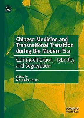 Portada del libro 9789811599484 Chinese Medicine and Transnational Transition During the Modern Era. Commodification, Hybridity, and Segregation
