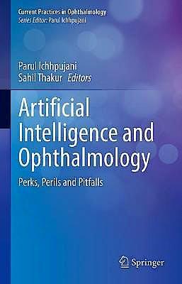 Portada del libro 9789811606335 Artificial Intelligence and Ophthalmology. Perks, Perils and Pitfalls