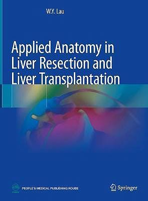 Portada del libro 9789811607998 Applied Anatomy in Liver Resection and Liver Transplantation