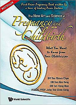Portada del libro 9789812779403 The New Art and Science of Pregnancy and Childbirth. What You Want to Know from Your Obstetrician