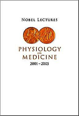 Portada del libro 9789812794413 Nobel Lectures in Physiology or Medicine 2001 – 2005