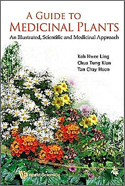 Portada del libro 9789812837097 A Guide to Medicinal Plants. an Illustrated, Scientific and Medicinal Approach