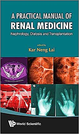 Portada del libro 9789812838711 A Practical Manual of Renal Medicine. Nephrology, Dialysis and Transplantation