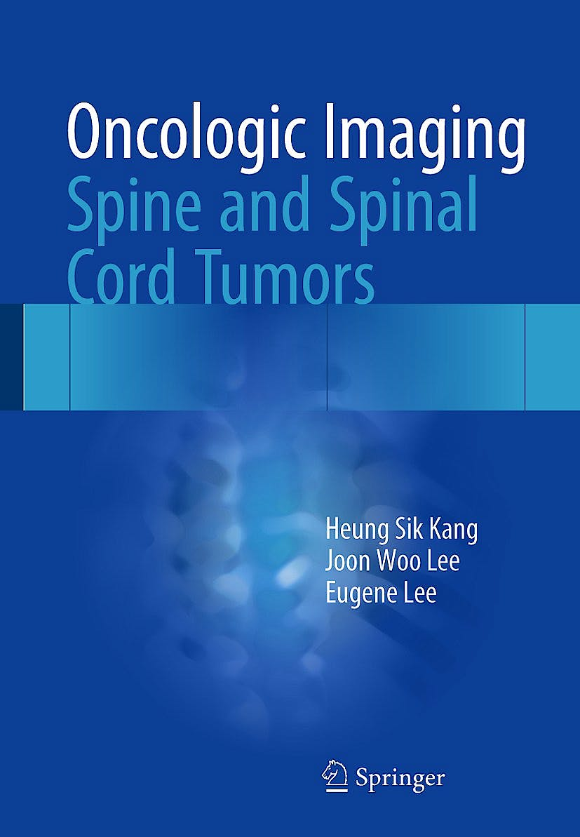 Portada del libro 9789812876997 Oncologic Imaging. Spine and Spinal Cord Tumors