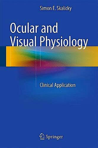 Portada del libro 9789812878458 Ocular and Visual Physiology. Clinical Application