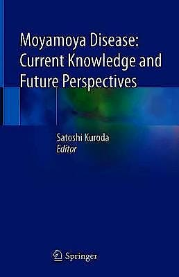 Portada del libro 9789813364035 Moyamoya Disease. Current Knowledge and Future Perspectives