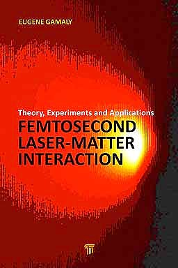 Portada del libro 9789814241816 Femtosecond Laser-Matter Interaction. Theory, Experiments and Applications
