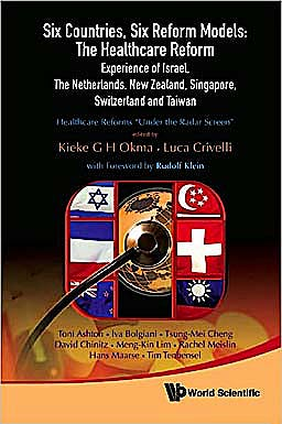 Portada del libro 9789814261586 Six Countries, Six Reform Models: The Healthcare Reform Experience of Israel, the Netherlands, New Zealand, Singapore, Switzerland and Taiwan…