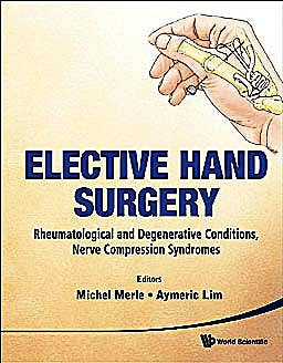 Portada del libro 9789814277877 Elective Hand Surgery. Rheumatological and Degenerative Conditions, Nerve Compression Syndromes
