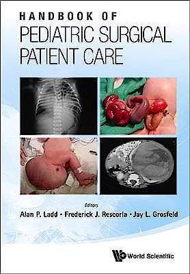 Portada del libro 9789814287883 Handbook of Pediatric Surgical Patient Care
