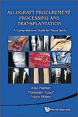 Portada del libro 9789814291187 Allograft Procurement, Processing and Transplantation. a Comprehensive Guide for Tissue Banks
