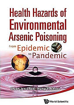 Portada del libro 9789814291811 Health Hazards of Environmental Arsenic Poisoning. from Epidemic to Pandemic