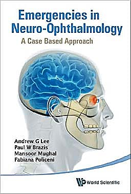 Portada del libro 9789814295017 Emergencies in Neuro-Ophthalmology. A Case Based Approach