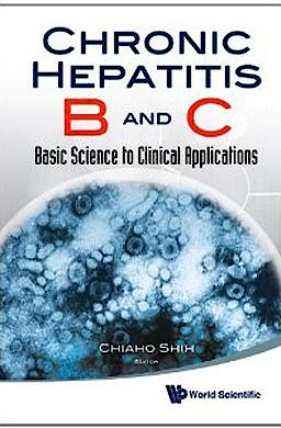 Portada del libro 9789814299787 Chronic Hepatitis B and C. Basic Science to Clinical Applications