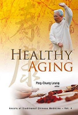 Portada del libro 9789814317719 Healthy Aging (Annals of Traditional Chinese Medicine, Vol. 4)