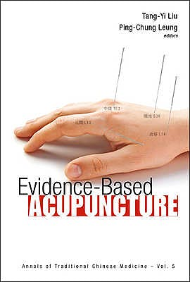 Portada del libro 9789814324175 Evidence-Based Acupuncture (Annals of Traditional Chinese Medicine, Vol. 5)