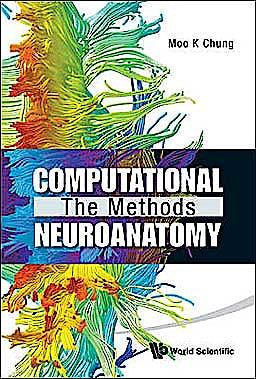 Portada del libro 9789814335430 Computational Neuroanatomy. the Methods