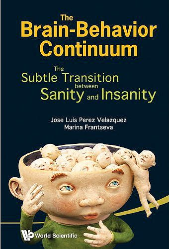 Portada del libro 9789814340601 The Brain-Behavior Continuum. the Subtle Transition between Sanity and Insanity