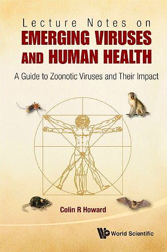 Portada del libro 9789814366908 Lecture Notes on Emerging Viruses and Human Health. a Guide to Zoonotic Viruses and Their Impact