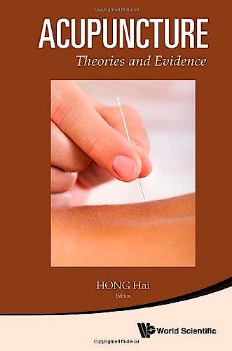 Portada del libro 9789814452014 Acupuncture. Theories and Evidence