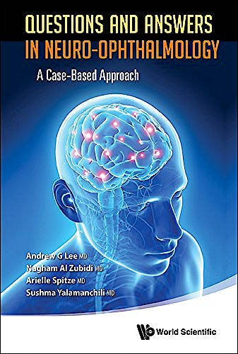 Portada del libro 9789814578776 Questions and Answers in Neuro-Ophthalmology. A Case-Based Approach