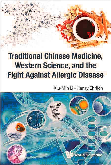 Portada del libro 9789814733687 Traditional Chinese Medicine, Western Science, and the Fight Against Allergic Disease