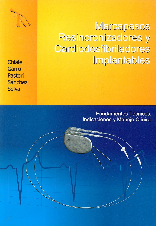 Portada del libro 9789870552314 Marcapasos Resincronizadores y Cardiodesfibriladores Implantables. Fundamentos Técnicos, Indicaciones y Manejo Clínico