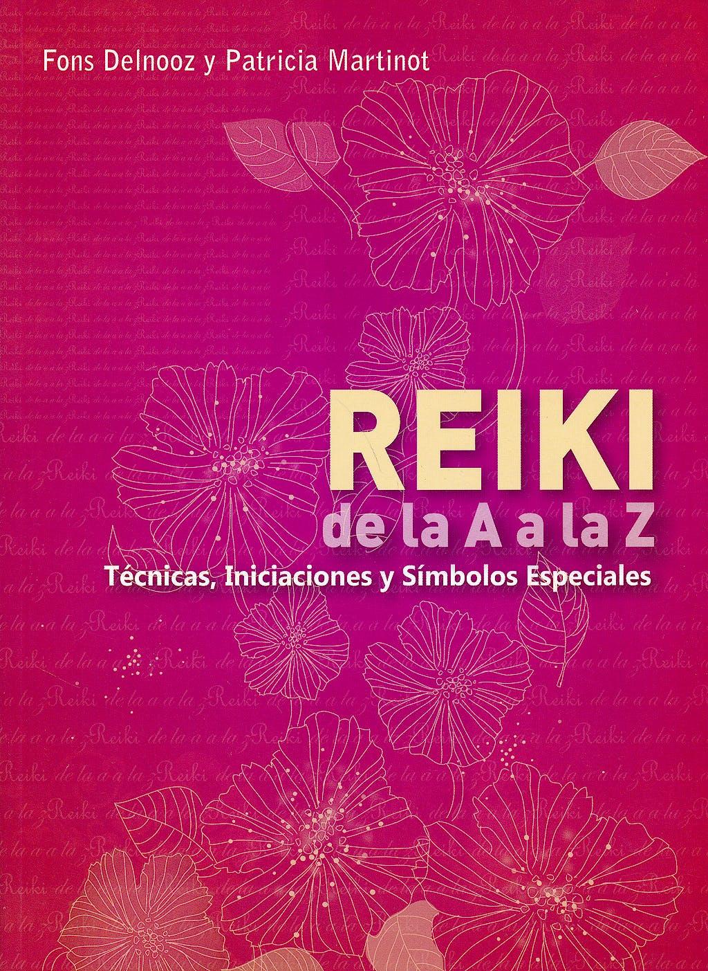 Portada del libro 9789871090181 Reiki de la a a la Z: Técnicas, Iniciaciones y Símbolos Especiales