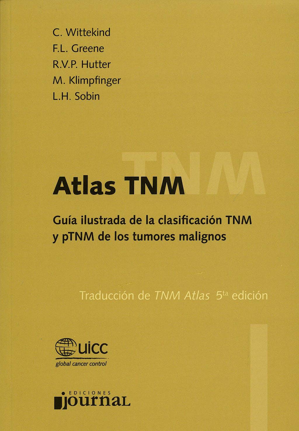 Portada del libro 9789871259106 Atlas TNM. Guía Ilustrada de la Clasificación TNM y pTNM de los Tumores Malignos